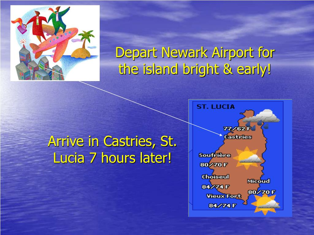 Depart Newark Airport for the island bright & early!