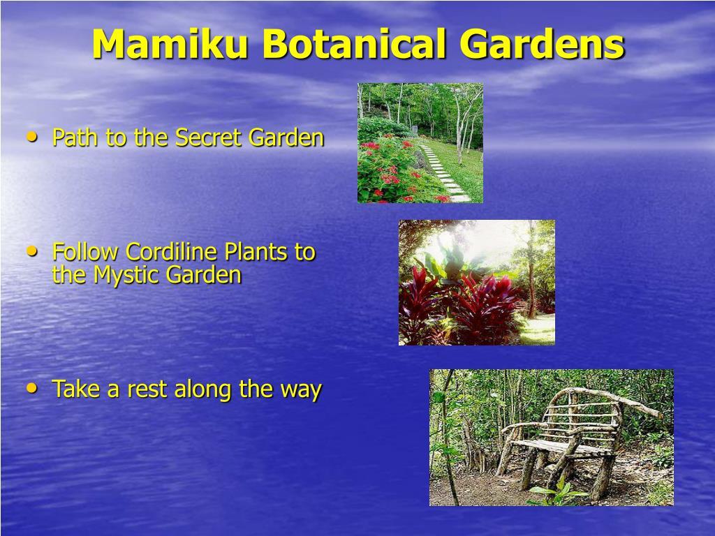 Mamiku Botanical Gardens