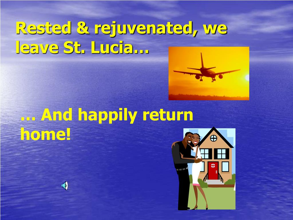 Rested & rejuvenated, we leave St. Lucia…