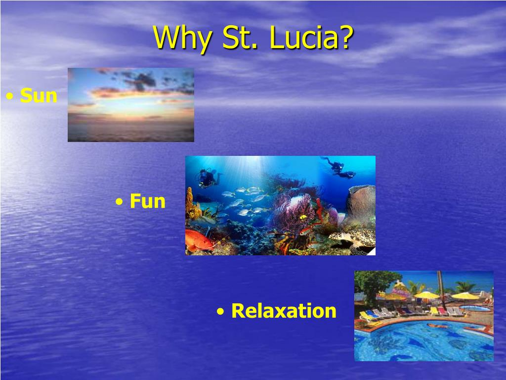 Why St. Lucia?
