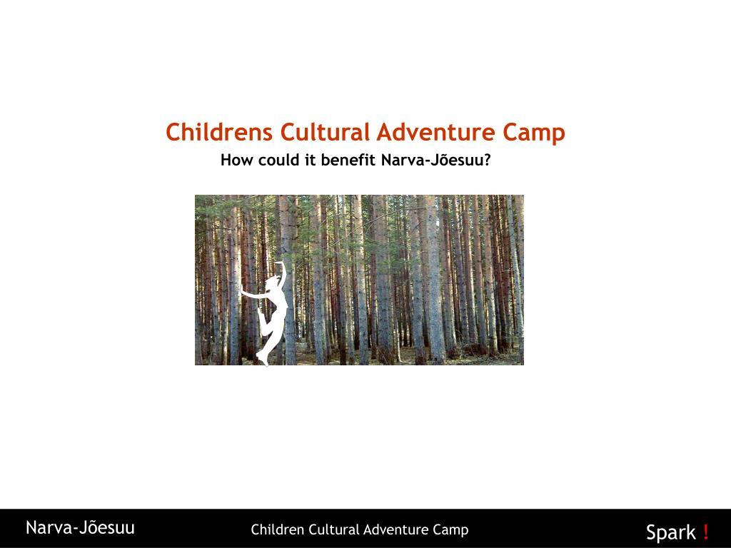 Childrens Cultural Adventure Camp