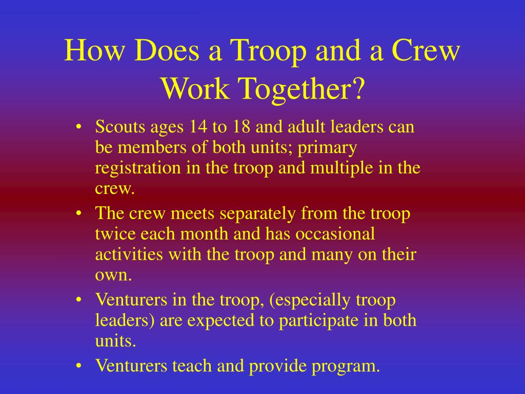 How Does a Troop and a Crew Work Together?