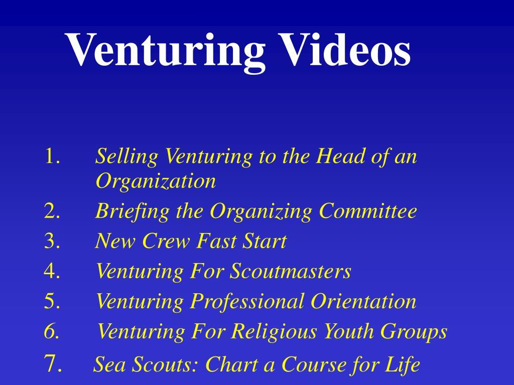 Venturing Videos