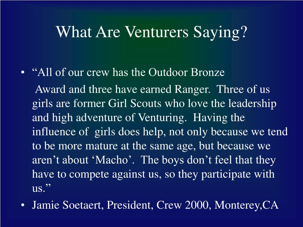 What Are Venturers Saying?
