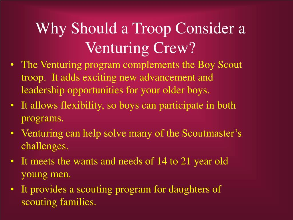 Why Should a Troop Consider a Venturing Crew?