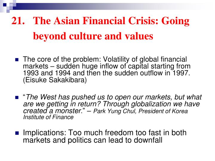 21.	The Asian Financial Crisis: Going 	beyond culture and values