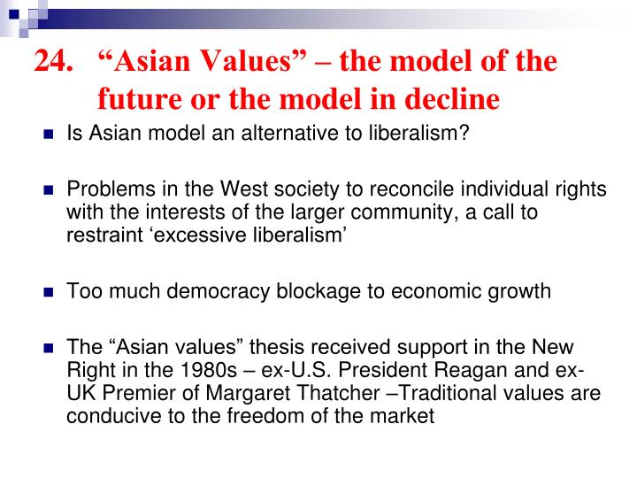 "24.	""Asian Values"" – the model of the 	future or the model in decline"