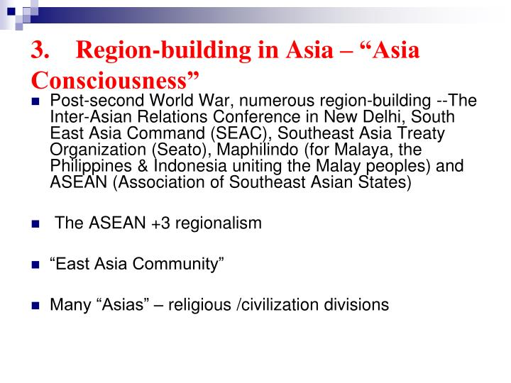 "3.    Region-building in Asia – ""Asia Consciousness"""