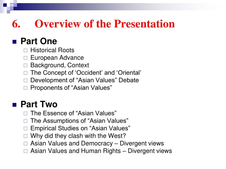 6.	Overview of the Presentation