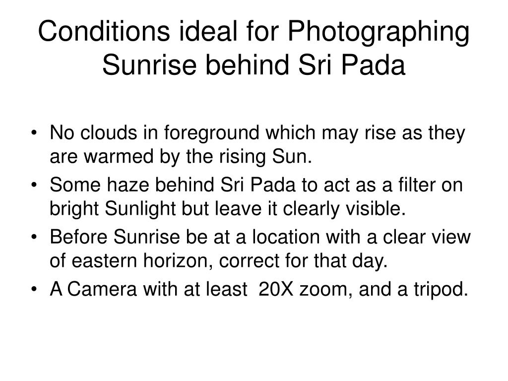 Conditions ideal for Photographing Sunrise behind Sri Pada