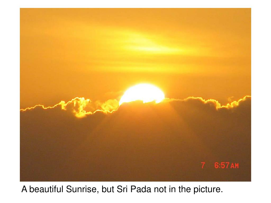 A beautiful Sunrise, but Sri Pada not in the picture.