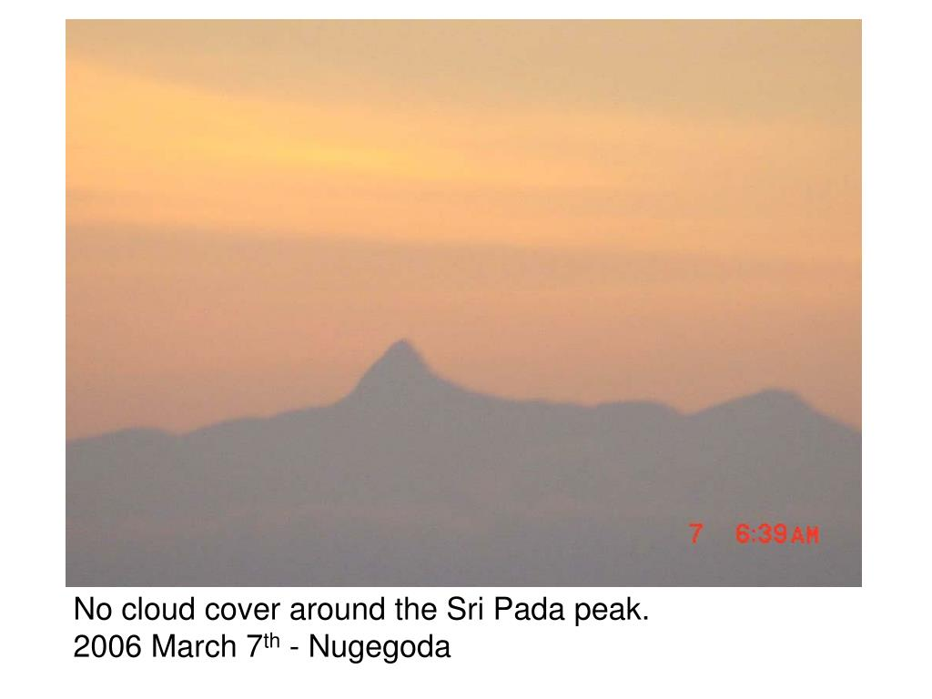 No cloud cover around the Sri Pada peak.
