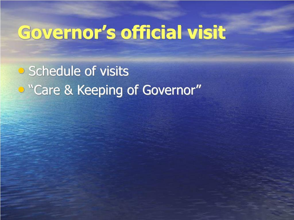 Governor's official visit