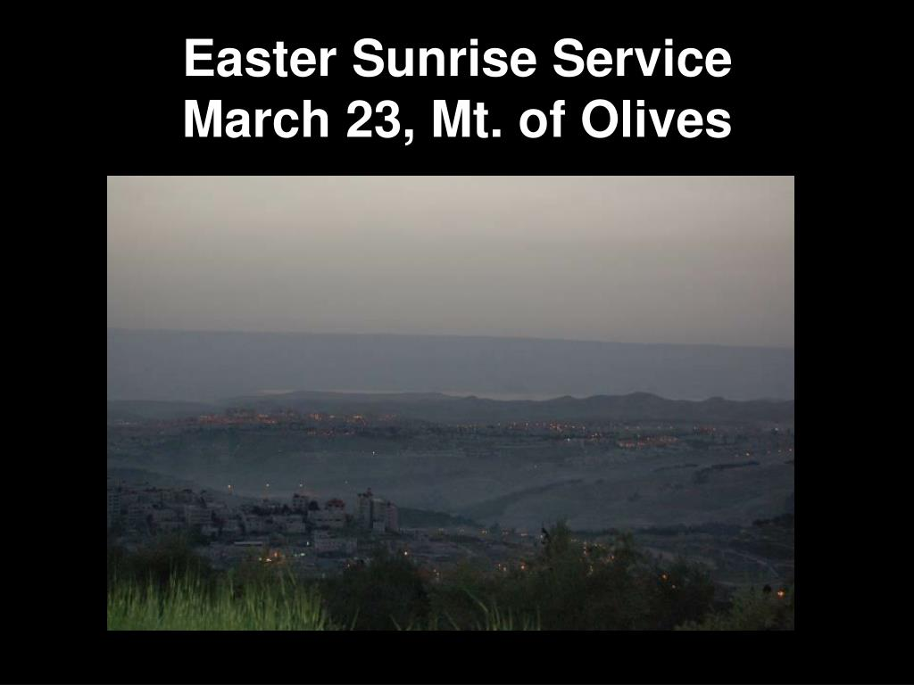 easter sunrise service march 23 mt of olives