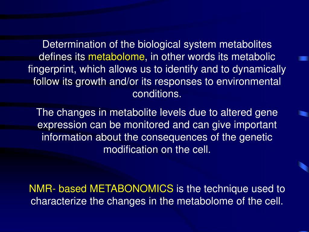 Determination of the biological system metabolites defines its