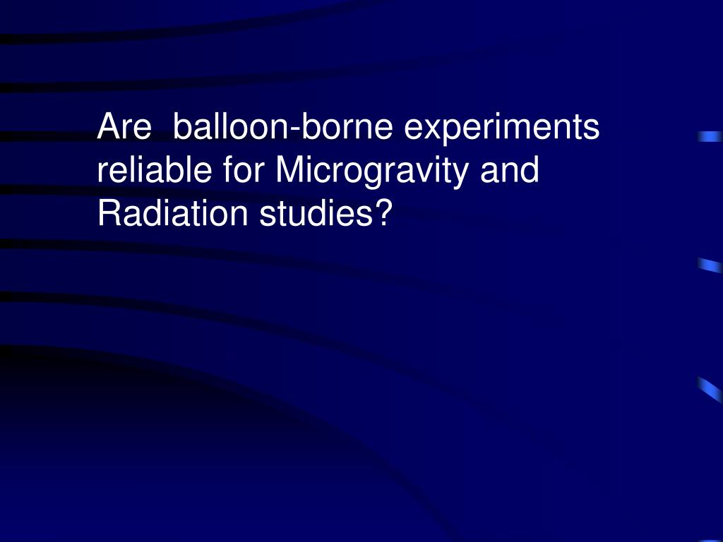 Are  balloon-borne experiments