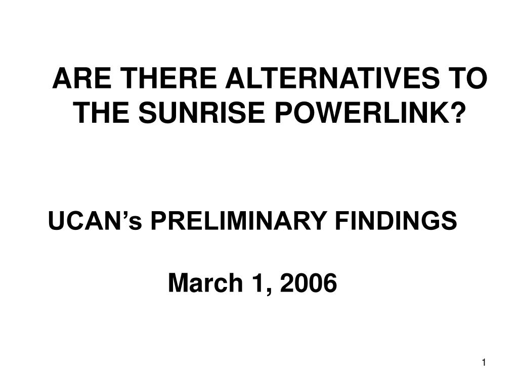 ARE THERE ALTERNATIVES TO THE SUNRISE POWERLINK?