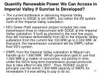 quantify renewable power we can access in imperial valley if sunrise is developed