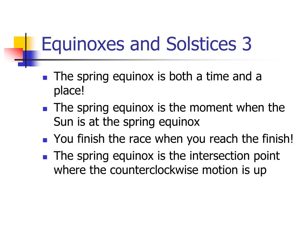 Equinoxes and Solstices 3