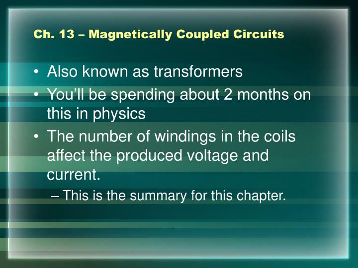 Ch. 13 – Magnetically Coupled Circuits