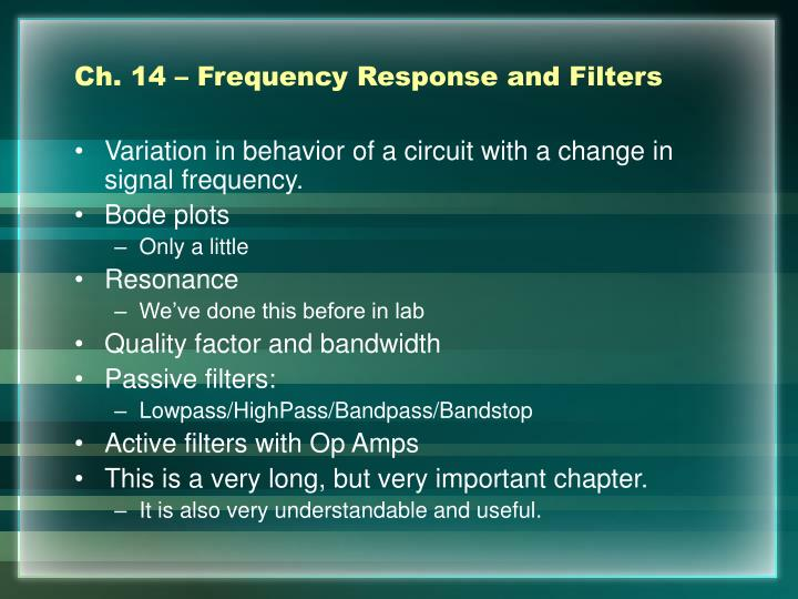 Ch. 14 – Frequency Response and Filters