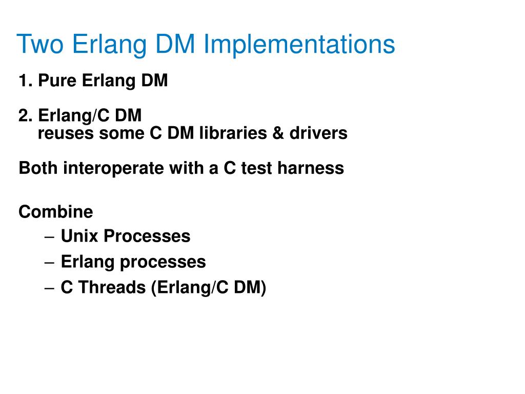 Two Erlang DM Implementations