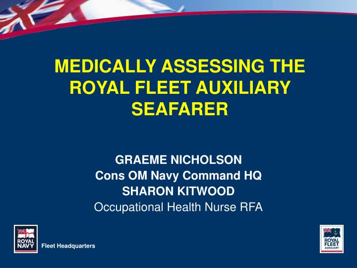 MEDICALLY ASSESSING THE ROYAL FLEET AUXILIARY SEAFARER