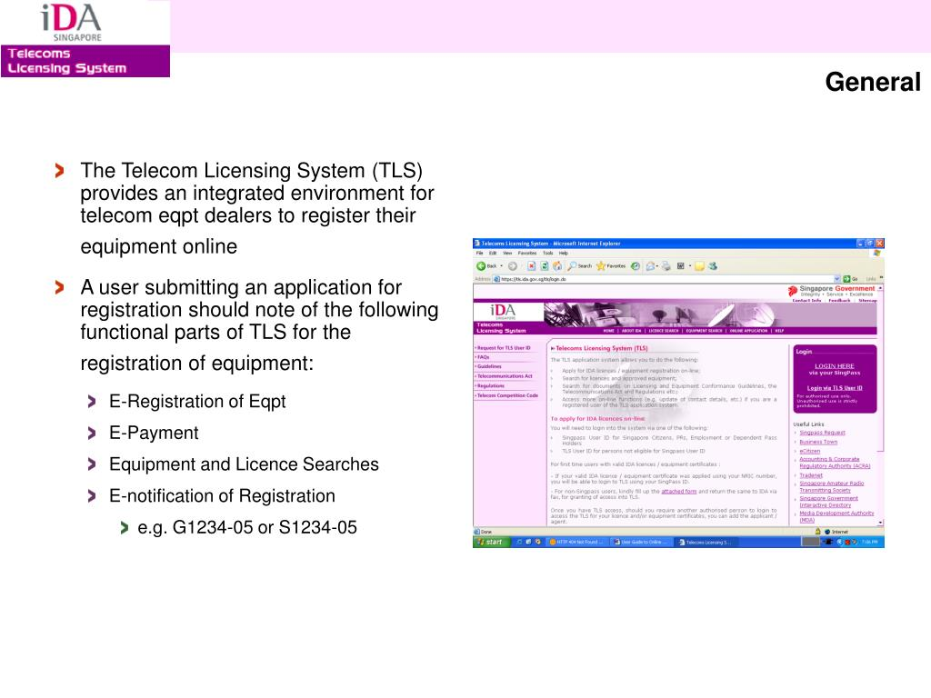 The Telecom Licensing System (TLS) provides an integrated environment for telecom eqpt dealers to register their equipment online