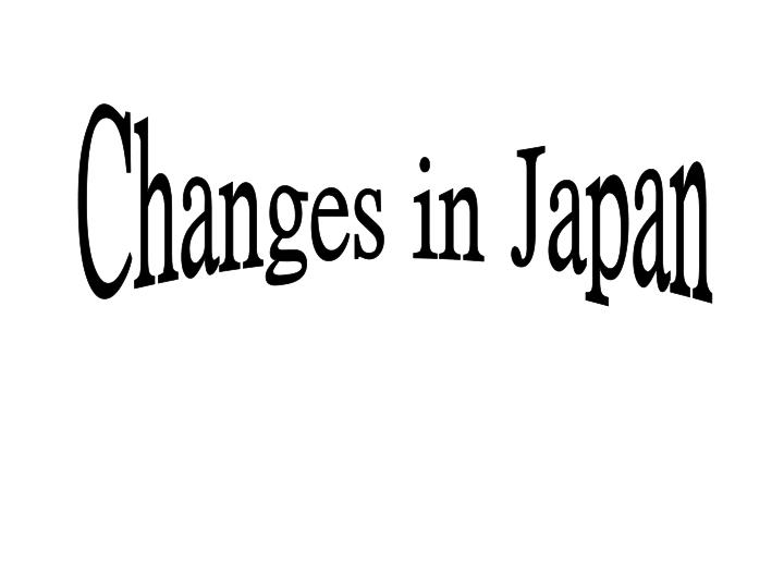 Changes in Japan