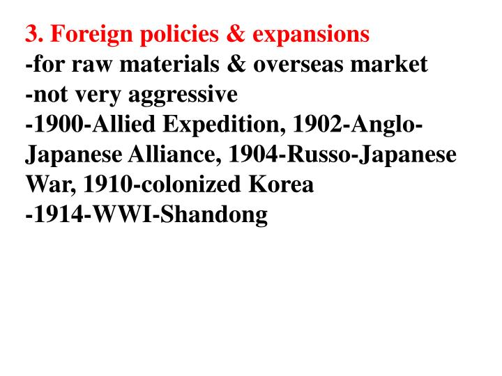 3. Foreign policies & expansions
