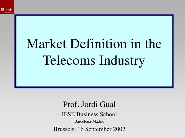 Market definition in the telecoms industry