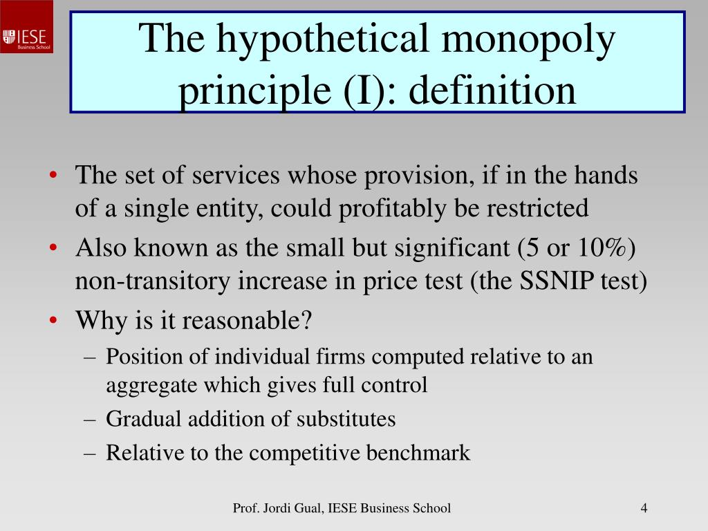 The hypothetical monopoly principle (I): definition