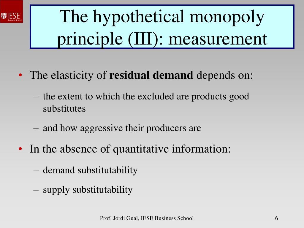 The hypothetical monopoly principle (III): measurement