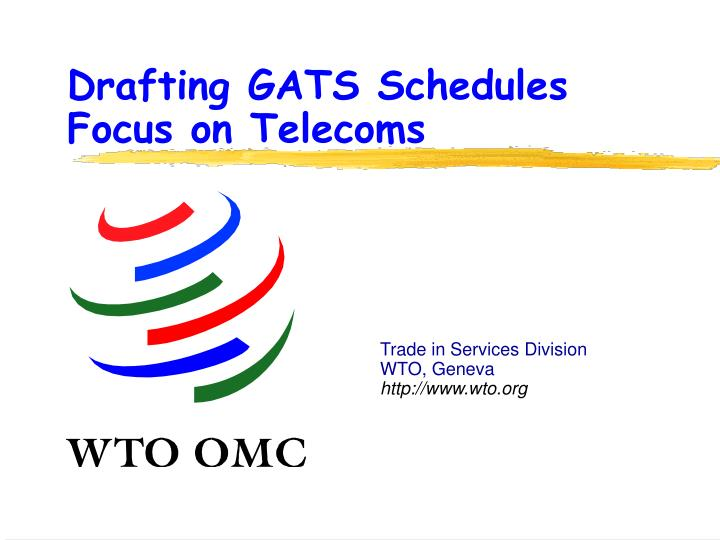 Drafting gats schedules focus on telecoms l.jpg
