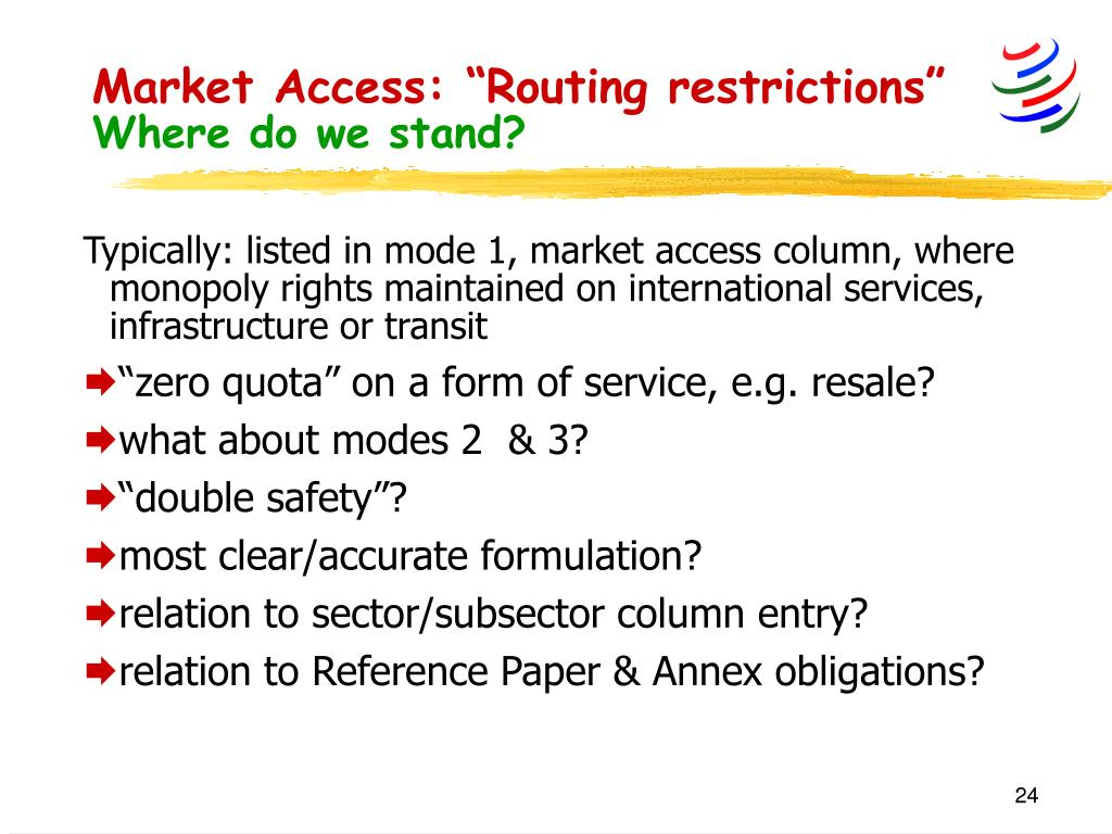 "Market Access: ""Routing restrictions"""