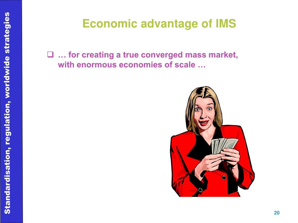 Economic advantage of IMS