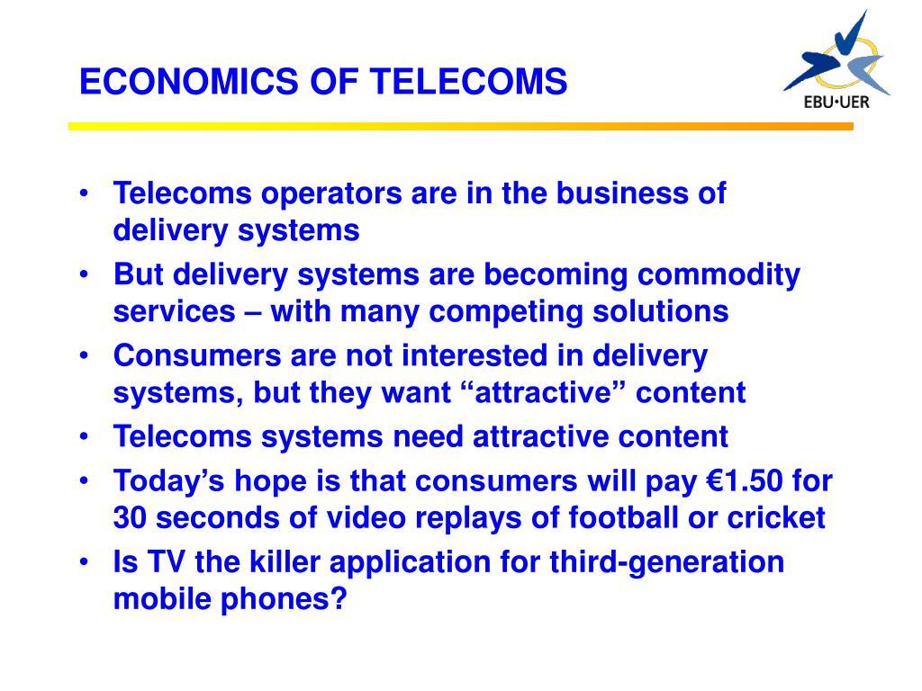 ECONOMICS OF TELECOMS
