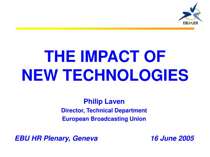 The impact of new technologies l.jpg