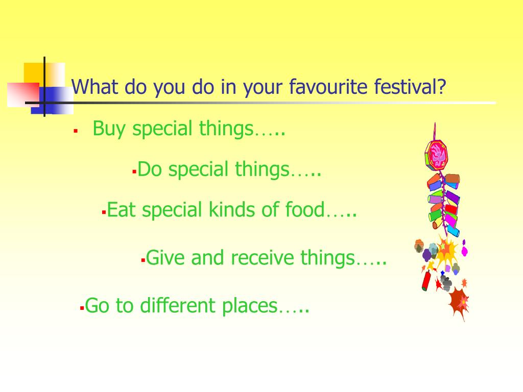 What do you do in your favourite festival?