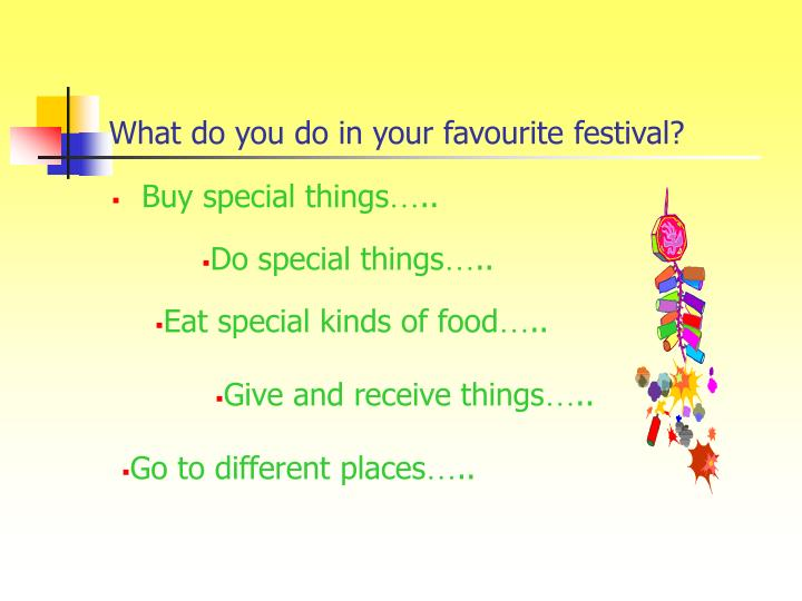 What do you do in your favourite festival