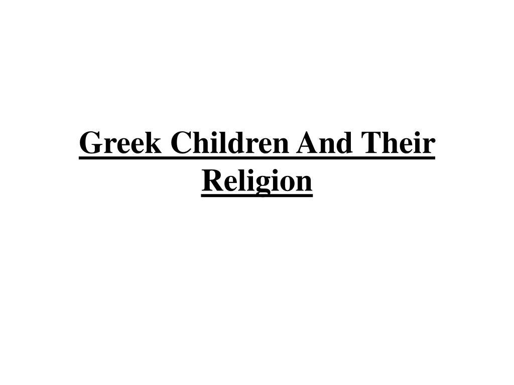 Greek Children And Their Religion