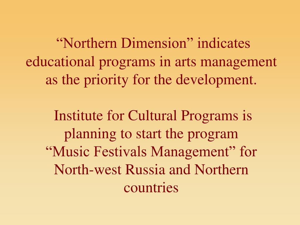 """Northern Dimension"" indicates educational programs in arts management as the priority for the development."