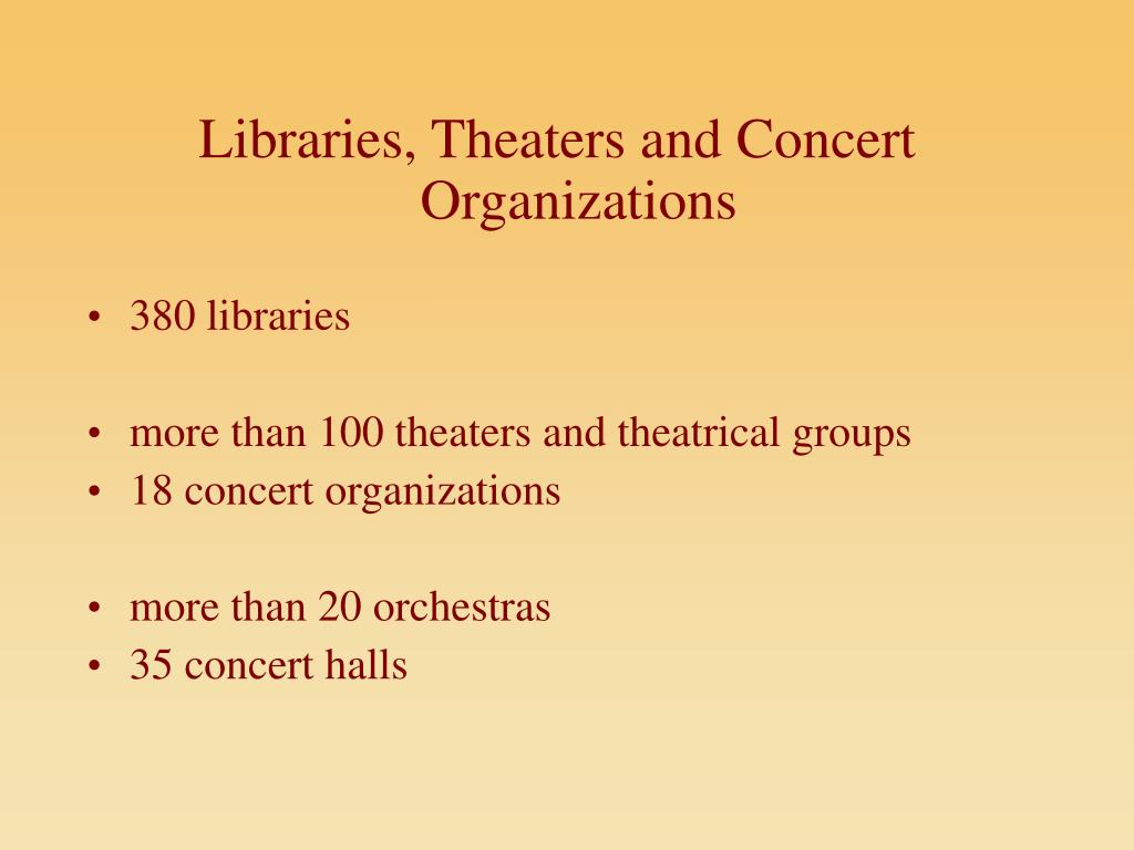 Libraries, Theaters and Concert Organizations