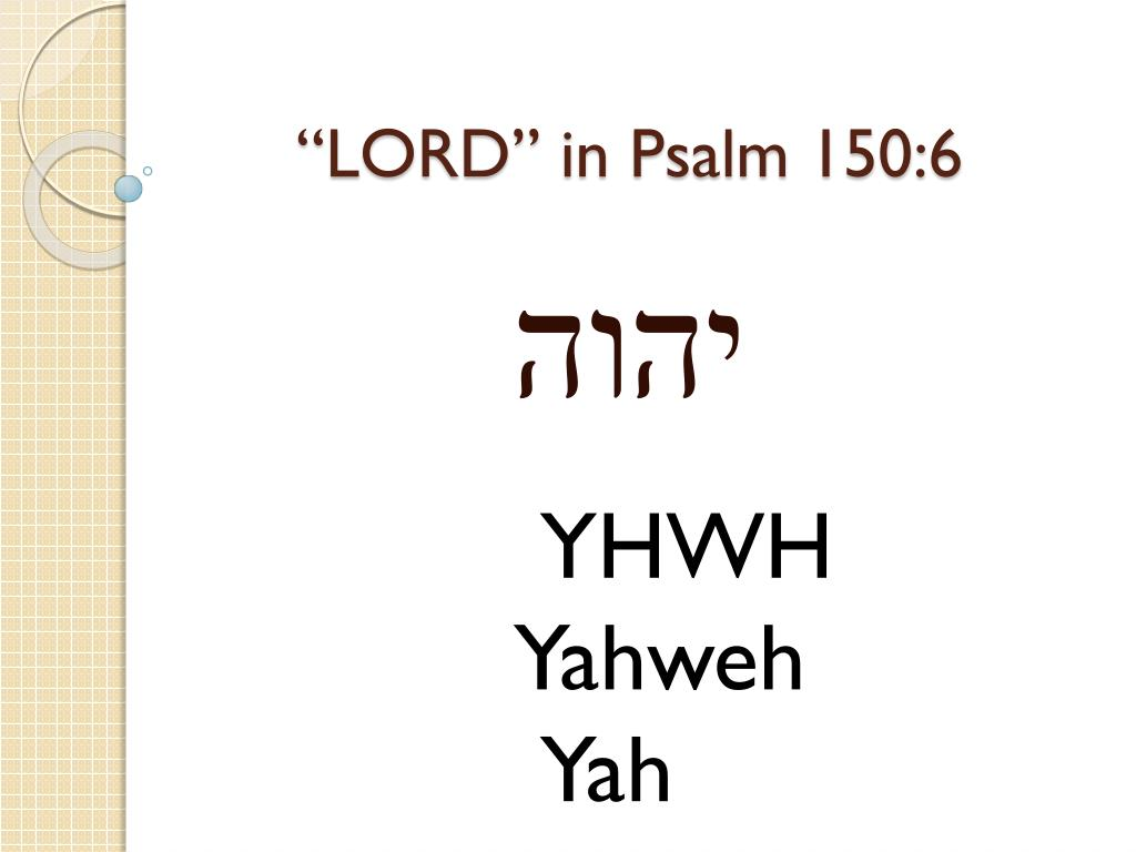 """LORD"" in Psalm 150:6"