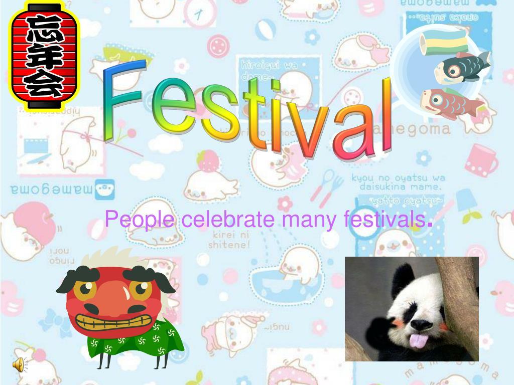people celebrate many festivals