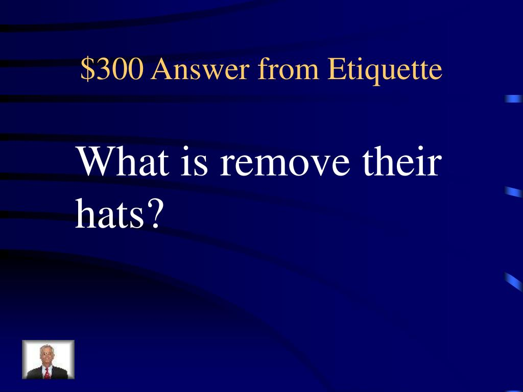 $300 Answer from Etiquette