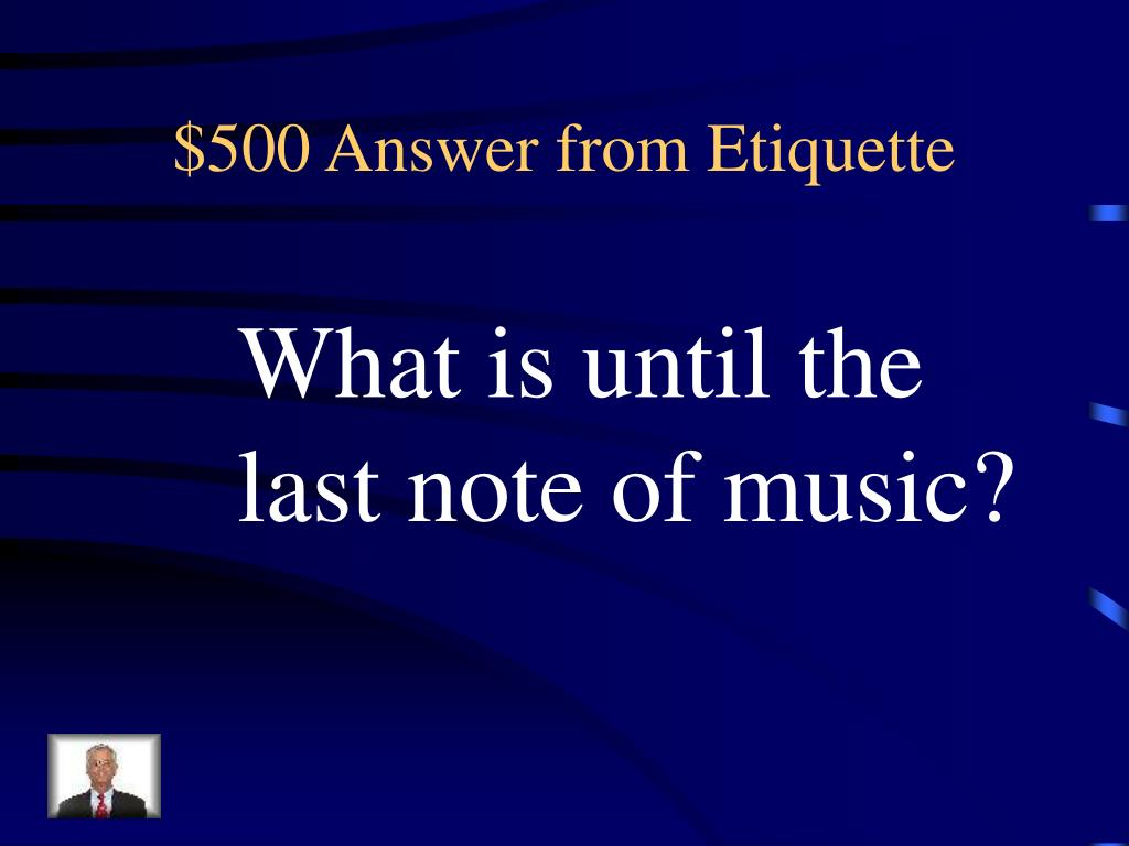 $500 Answer from Etiquette