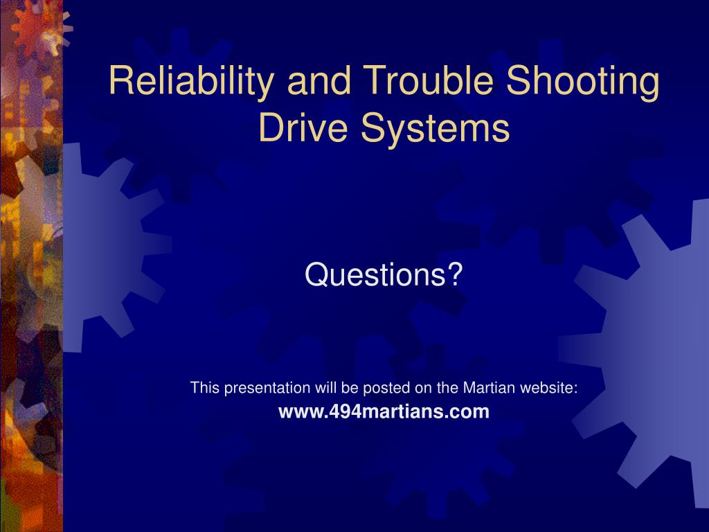 Reliability and Trouble Shooting Drive Systems