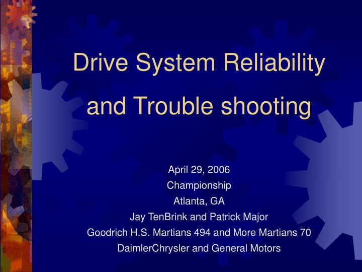 Drive System Reliability
