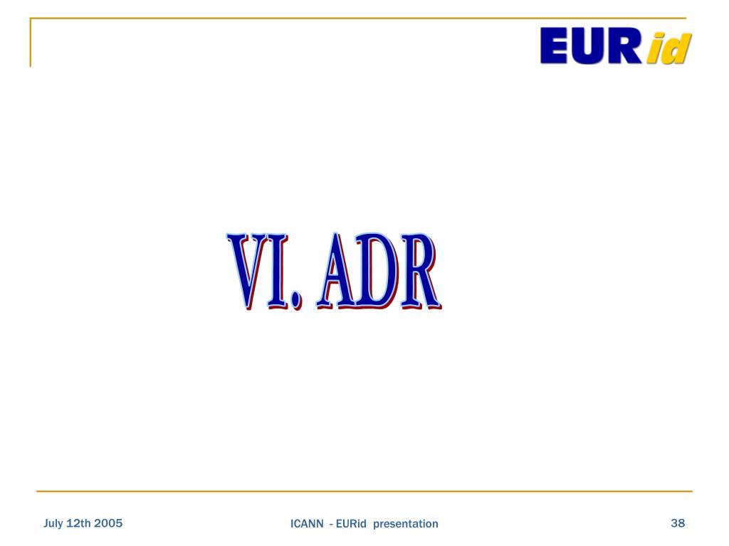 VI. ADR